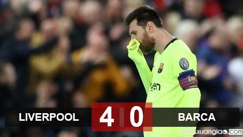 Liverpool 4-0 Barca (chung cuộc 4-3): Thất bại lịch sử của Messi và đồng đội